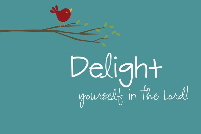 Delight yourself in the Lord 6x4